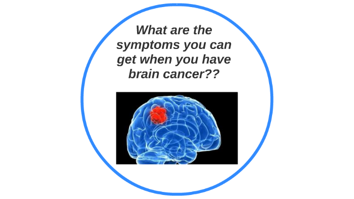 How do you know if you have brain cancer