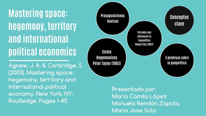 Mastering Space: Hegemony, Territory and International Political Economy