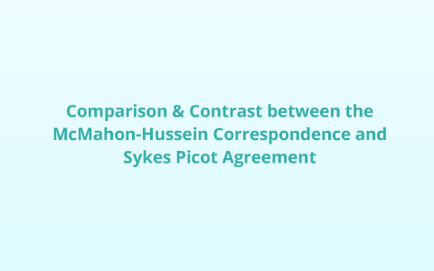 Comparison Contrast Between The Mcmahon Hussein Correspondence And