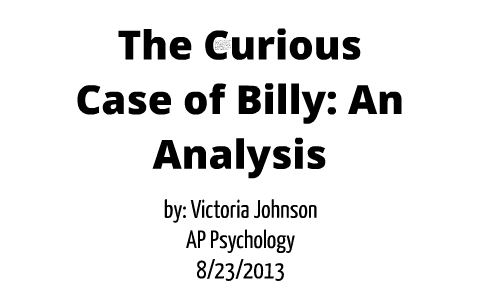 The Curious Case of Billy: An Analysis by Victoria Johnson