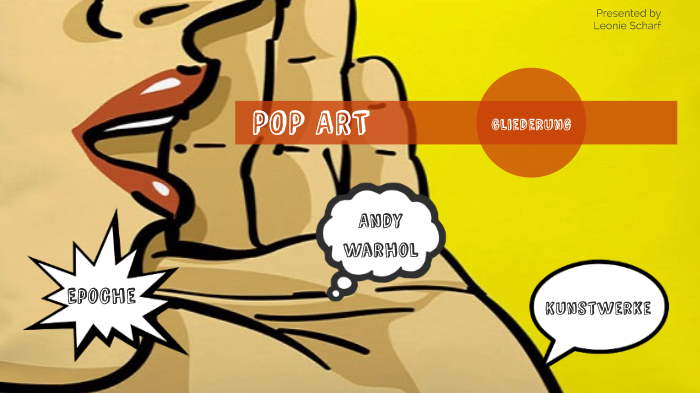 Pop Art By Leonie Scharf On Prezi Next