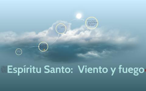 Espíritu Santo Viento Y Fuego By Viridiana Reyes On Prezi