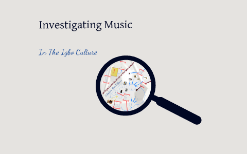 Music In The Igbo Culture by Corey RIous on Prezi
