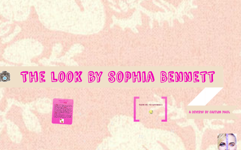 The Look By Sophia Bennett By Priscilla Paul On Prezi