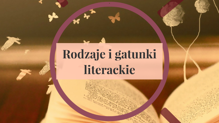 Rodzaje I Gatunki Literackie By Kinga Ola On Prezi