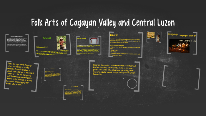 Folk Arts of Cagayan Valley and Central Luzon by Andrea Espina on Prezi