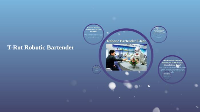 T Rot Robotic Bartender By Yusra Ahmed On Prezi