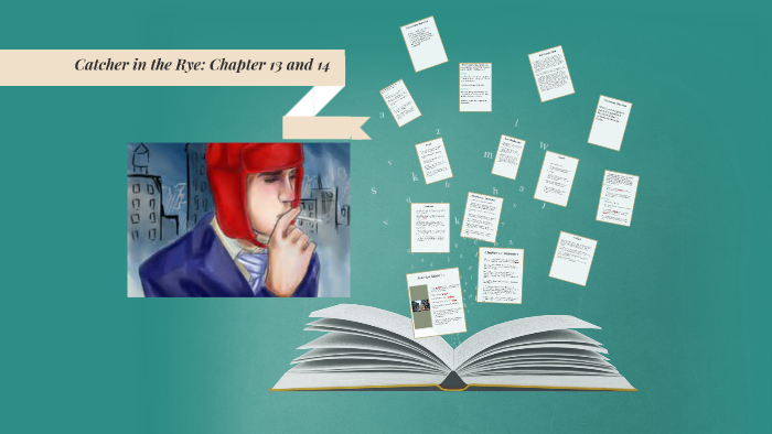 Catcher in the Rye Chapter 13 and 14 by Rumsha A on Prezi