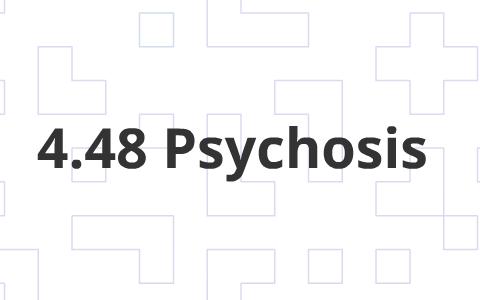 448 Psychosis By Panda Shenault On Prezi