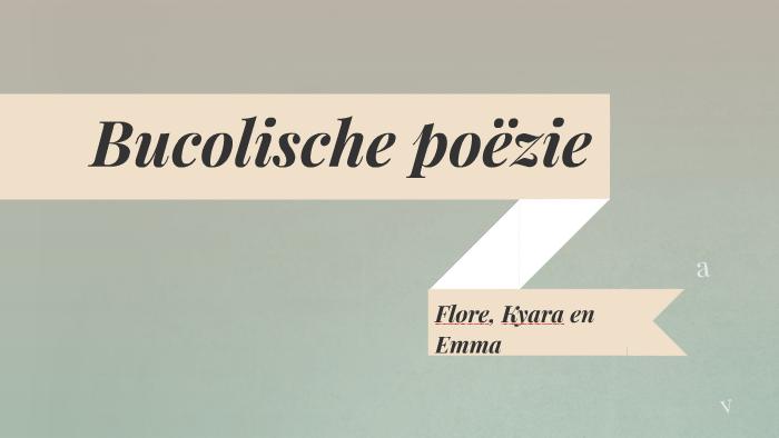 Bucolische Poëzie By Emma Rooms On Prezi