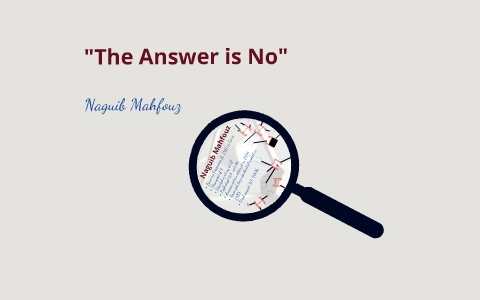 the answer is no by naguib mahfouz questions and answers
