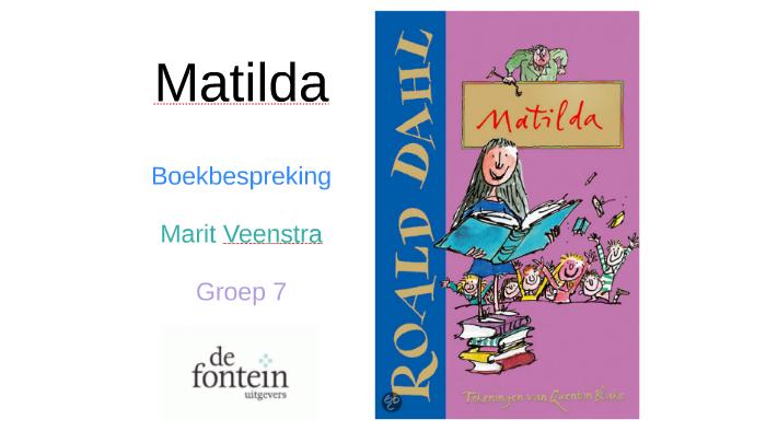 Verwonderlijk Boekbespreking Matilda door Marit by Prezi User on Prezi BK-89