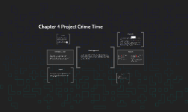 Chapter 4 Project Crime Time By
