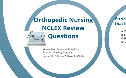 Ortho NCLEX Questions by Susan Baker on Prezi