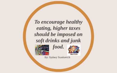to encourage healthy eating higher taxes