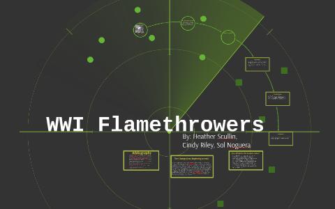 WWI Flamethrowers by Cindy Riley on Prezi