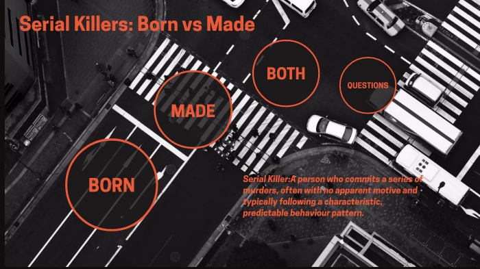 are serial killers born or made