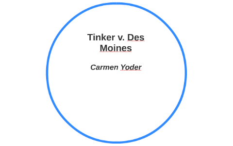 Tinker v  Des Moines by Carmen Yoder on Prezi