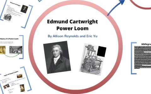 Edmund Cartwrights Power Loom By Allison Reynolds On Prezi