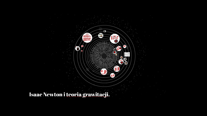 Isaac newton i teoria grawitacji by julia bechcicka on prezi