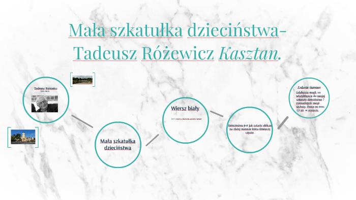 Mała Szkatuła Dzieciństwa Wiersz Tadeusza Różewicza Kasztan