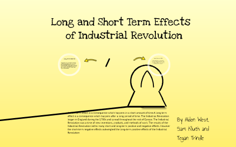 Short And Long Term Effects Of Industrial Revolution By Harold