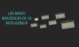 Las Bases Biólogicas De La Inteligencia By Johana Cruz