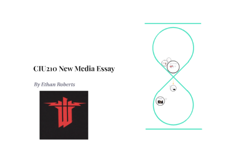Ciu New Media Essay By Ethan Roberts On Prezi  Examples Of Thesis Statements For Expository Essays also Proposal Essay Topics  Essays On The Yellow Wallpaper