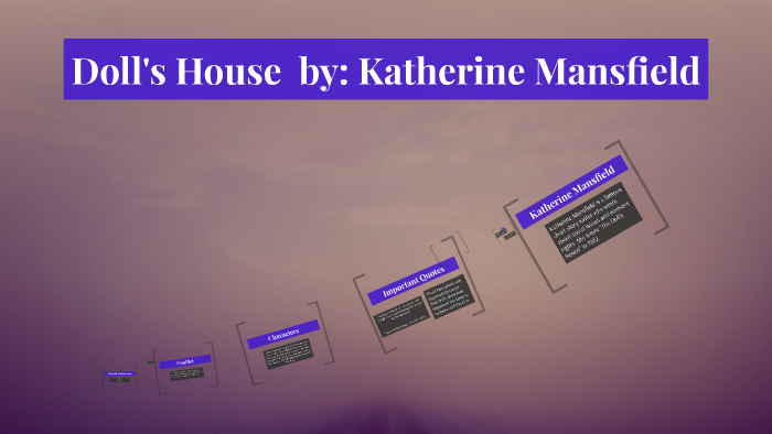 Doll S House By Katherine Mansfield By Gillian Fanning On Prezi
