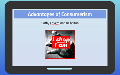 advantages of consumerism to society