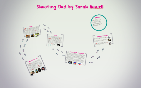 sarah vowell shooting dad questions on meaning