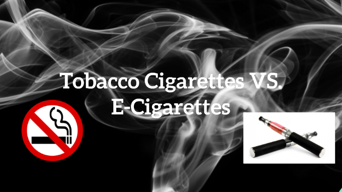 Traditional Cigarette Smoking VS Vaping E Cigarettes By Desiree Morales On Prezi