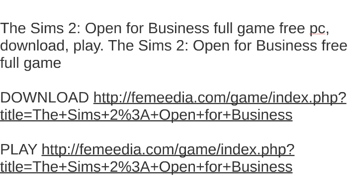 The sims 2: open for business full game free pc, download, play.