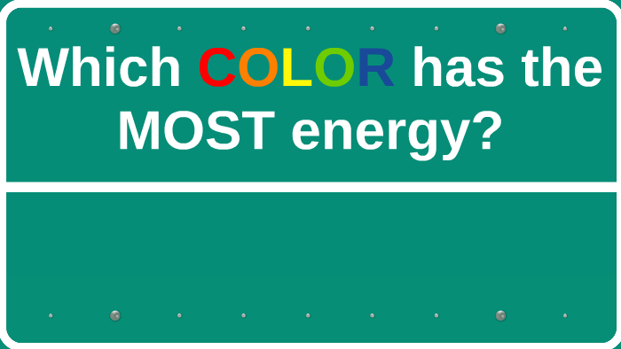 Which Color Has The Most Energy By Jhun Christian Salvino On Prezi