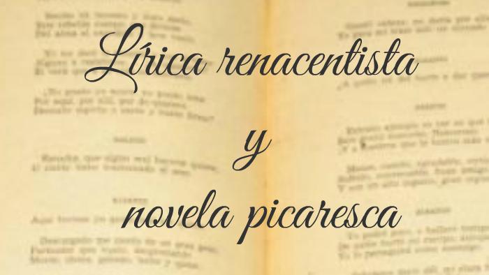 Lírica Renacentista Y Novela Picaresca By Isabel Rico On Prezi