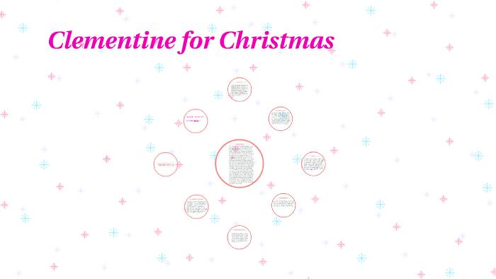 Clementine For Christmas.Clementine For Christmas By Ashley Hoebbel On Prezi