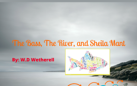 The Bass The River And Sheila Mant By Alexis Carlisle On Prezi  Essay On Health Awareness also Business Essay Example  Example English Essay