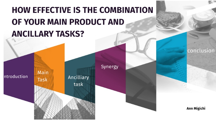f06816fd1ad71 HOW EFFECTIVE IS THE COMBINATION OF YOUR MAIN PRODUCT AND ANCILLARY TASKS   by ann migichi on Prezi Next