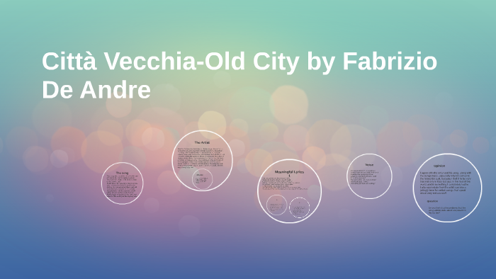 Città Vecchia Old City By Fabrizio De Andre By Yuri Toledo C On Prezi