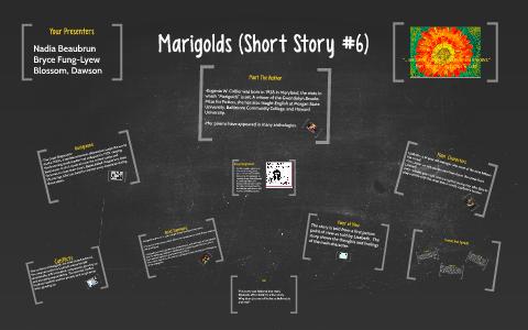 Marigolds (Short Story #6) by Nadia Beaubrun on Prezi