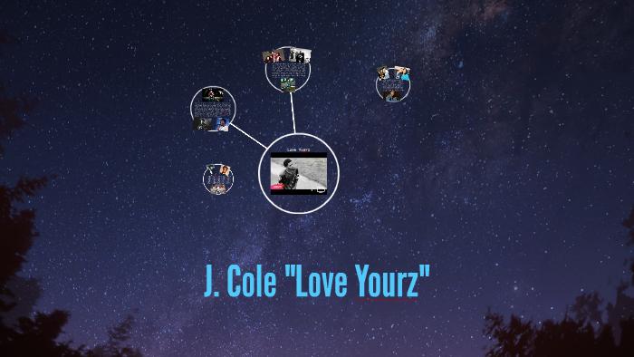 J Cole Love Yourz By Rephael Talukder On Prezi