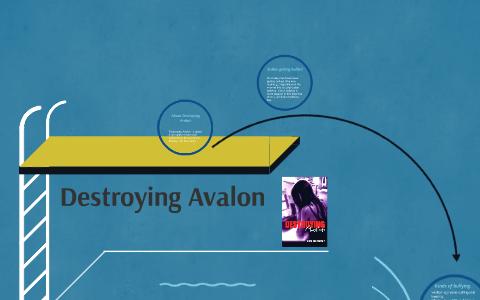 Destroying avalon essay