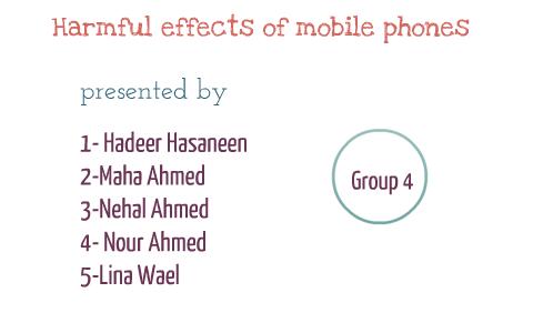 Harmful effect of mobile phones by Hadeer Hasaneen on Prezi