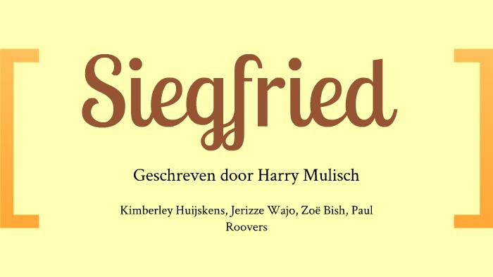 Siegfried Door Harry Mulisch By Paul Roovers On Prezi