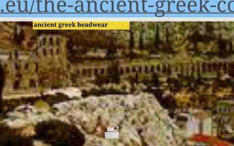 ancient greek headwear by ramon angel on Prezi 4e2d84c7d95