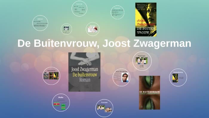 De Buitenvrouw Joost Zwagerman By Daphne Van De Hel On Prezi