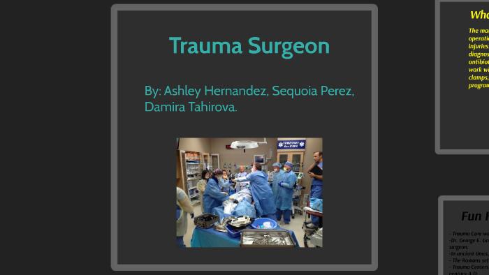 Trauma Surgeon by Ashley Hernandez on Prezi