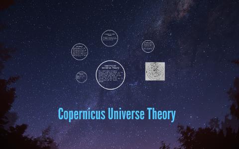 Copernicus Universe Theory by Kenna Funk Tanaka on Prezi