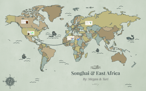 Songhai Africa Map.Songhai East Africa By Tori Younk On Prezi