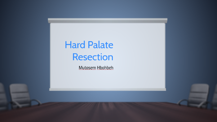 Hard Palate Resection by Yasmeen Al-Khatib on Prezi